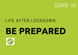Life after lockdown – be prepared